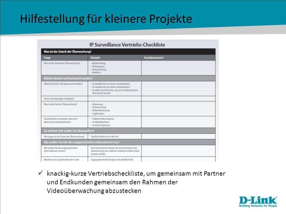 Hilfestellung für kleinere Projekte knackig-kurze Vertriebscheckliste, um gemeinsam mit Partner und Endkunden gemeinsam den Rahmen der Videoüberwachun