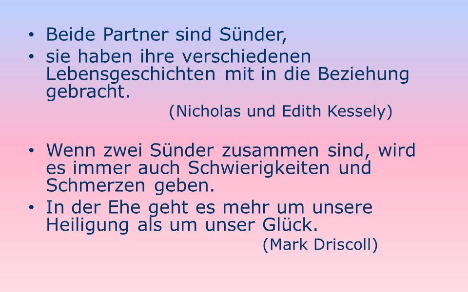 Beide Partner sind Sünder, sie haben ihre verschiedenen Lebensgeschichten mit in die Beziehung gebracht. (Nicholas und Edith Kessely) Wenn zwei Sünder