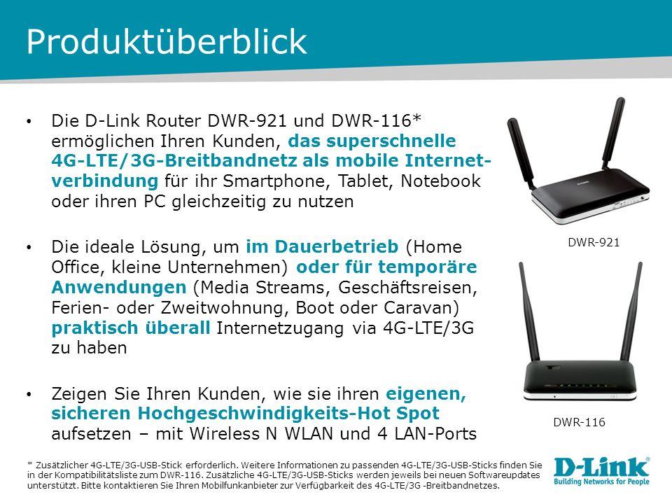Produktüberblick Die D-Link Router DWR-921 und DWR-116* ermöglichen Ihren Kunden, das superschnelle 4G-LTE/3G-Breitbandnetz als mobile Internet- verbi