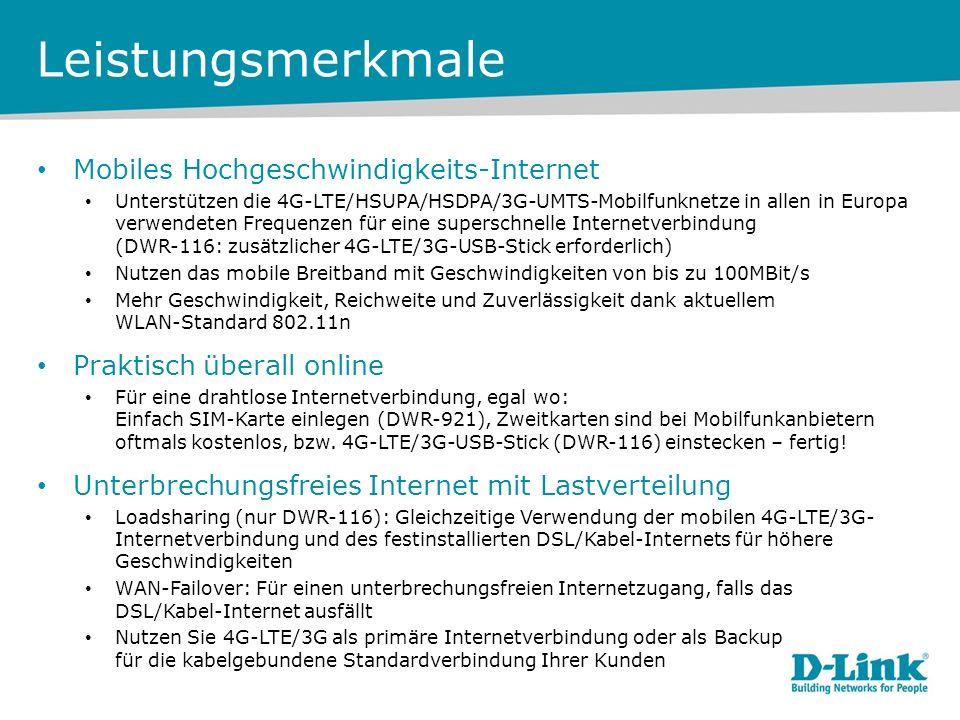Leistungsmerkmale Mobiles Hochgeschwindigkeits-Internet Unterstützen die 4G-LTE/HSUPA/HSDPA/3G-UMTS-Mobilfunknetze in allen in Europa verwendeten Frequenzen für eine superschnelle Internetverbindung (DWR-116: zusätzlicher 4G-LTE/3G-USB-Stick erforderlich) Nutzen das mobile Breitband mit Geschwindigkeiten von bis zu 100MBit/s Mehr Geschwindigkeit, Reichweite und Zuverlässigkeit dank aktuellem WLAN-Standard 802.11n Praktisch überall online Für eine drahtlose Internetverbindung, egal wo: Einfach SIM-Karte einlegen (DWR-921), Zweitkarten sind bei Mobilfunkanbietern oftmals kostenlos, bzw.