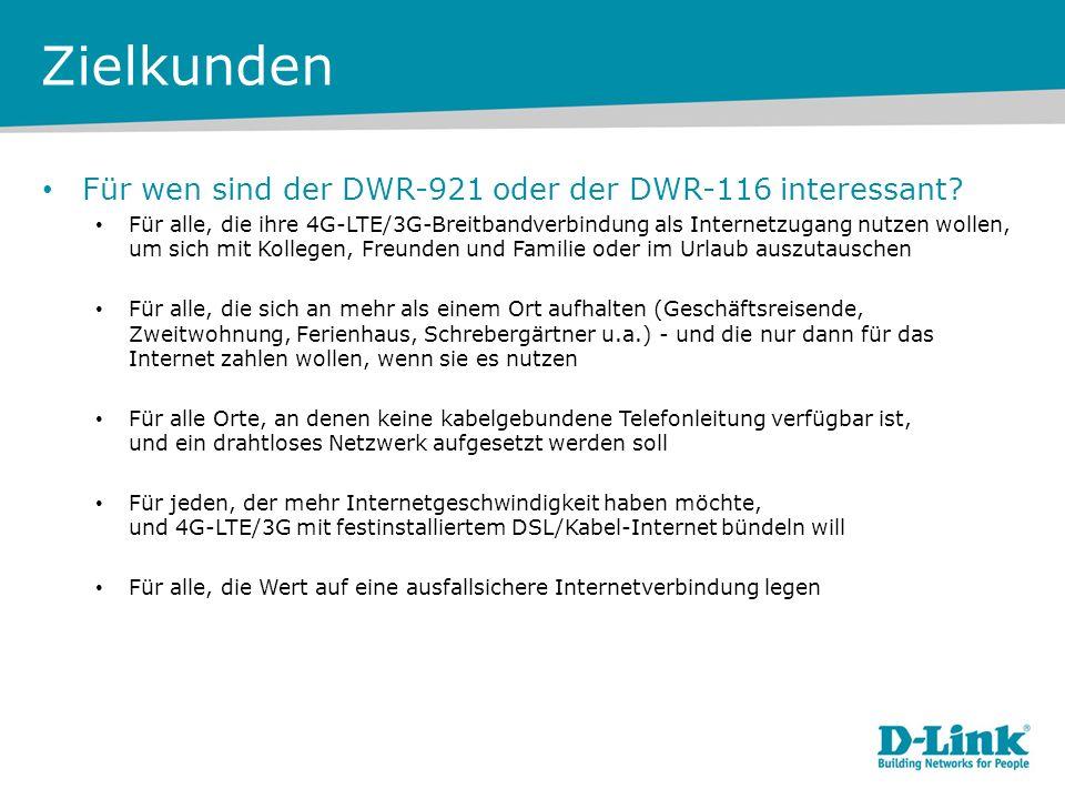 Zielkunden Für wen sind der DWR-921 oder der DWR-116 interessant? Für alle, die ihre 4G-LTE/3G-Breitbandverbindung als Internetzugang nutzen wollen, u