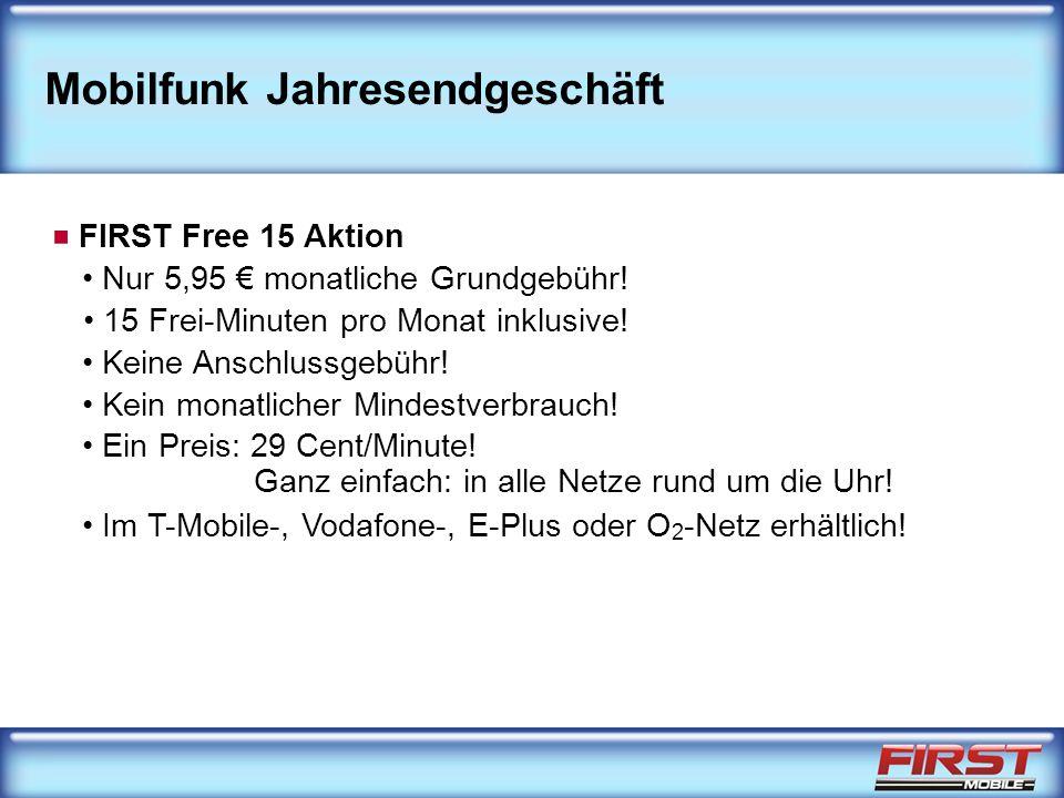 Mobilfunk Jahresendgeschäft FIRST Free 15 Aktion 15 Frei-Minuten pro Monat inklusive.
