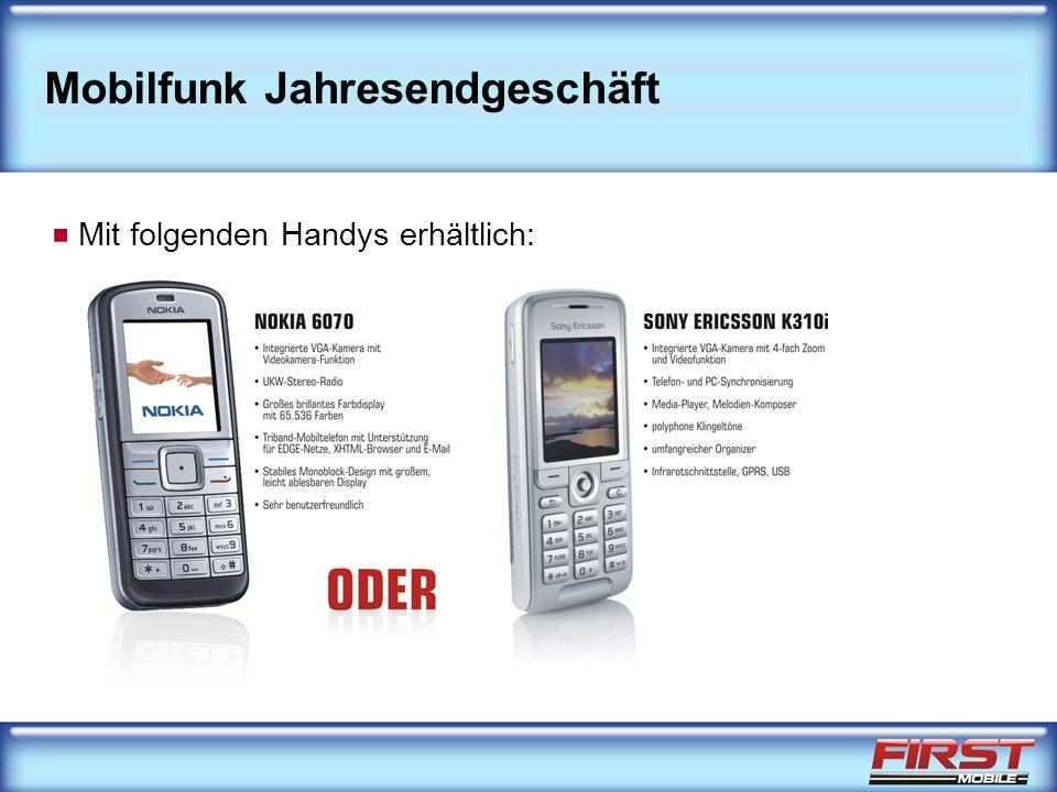 Mit folgenden Handys erhältlich: Mobilfunk Jahresendgeschäft