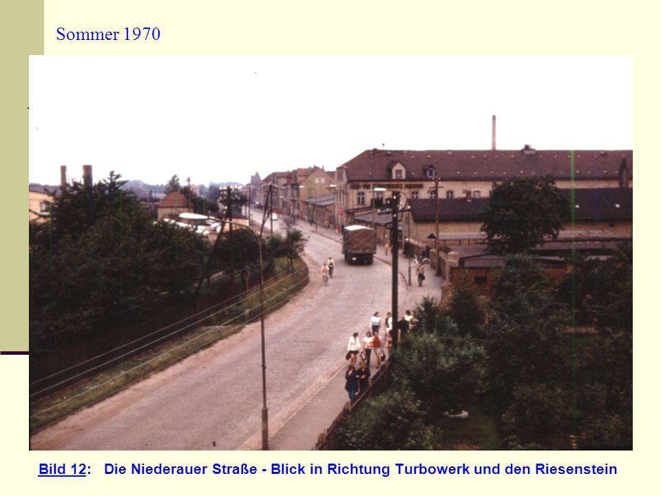 Sommer 1970 Bild 12: Die Niederauer Straße - Blick in Richtung Turbowerk und den Riesenstein