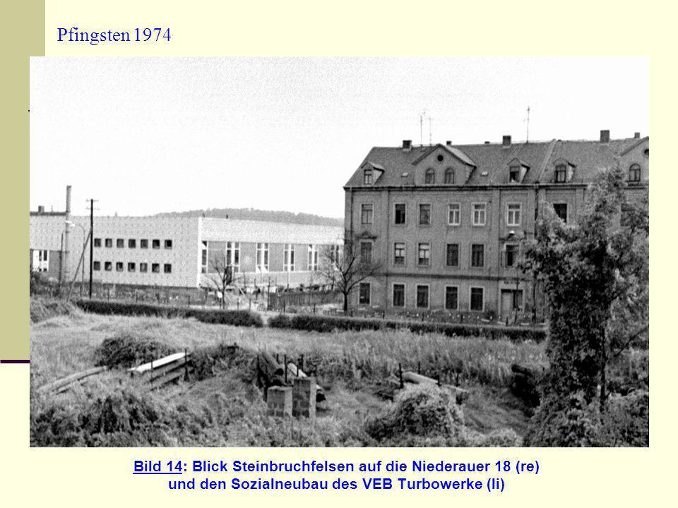 Pfingsten 1974 Bild 14: Blick Steinbruchfelsen auf die Niederauer 18 (re) und den Sozialneubau des VEB Turbowerke (li)
