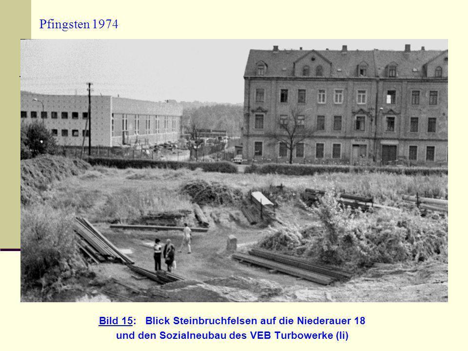 Pfingsten 1974 Bild 15: Blick Steinbruchfelsen auf die Niederauer 18 und den Sozialneubau des VEB Turbowerke (li)