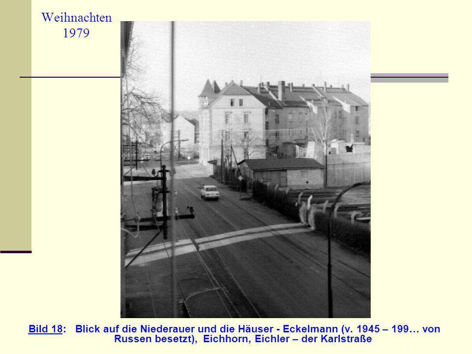 Weihnachten 1979 Bild 18: Blick auf die Niederauer und die Häuser - Eckelmann (v. 1945 – 199… von Russen besetzt), Eichhorn, Eichler – der Karlstraße