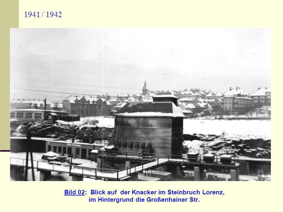 1941 / 1942 Bild 02: Blick auf der Knacker im Steinbruch Lorenz, im Hintergrund die Großenhainer Str.