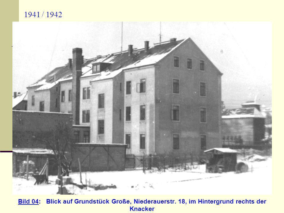 1941 / 1942 Bild 04: Blick auf Grundstück Große, Niederauerstr. 18, im Hintergrund rechts der Knacker