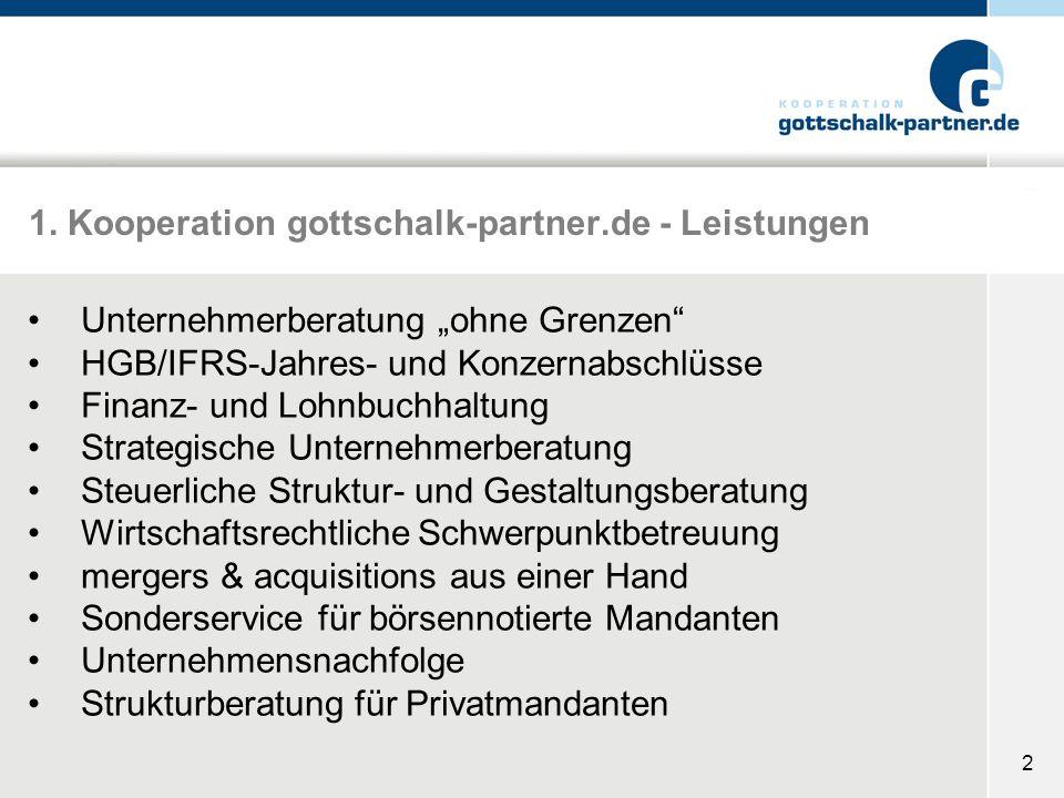 2 1. Kooperation gottschalk-partner.de - Leistungen Unternehmerberatung ohne Grenzen HGB/IFRS-Jahres- und Konzernabschlüsse Finanz- und Lohnbuchhaltun