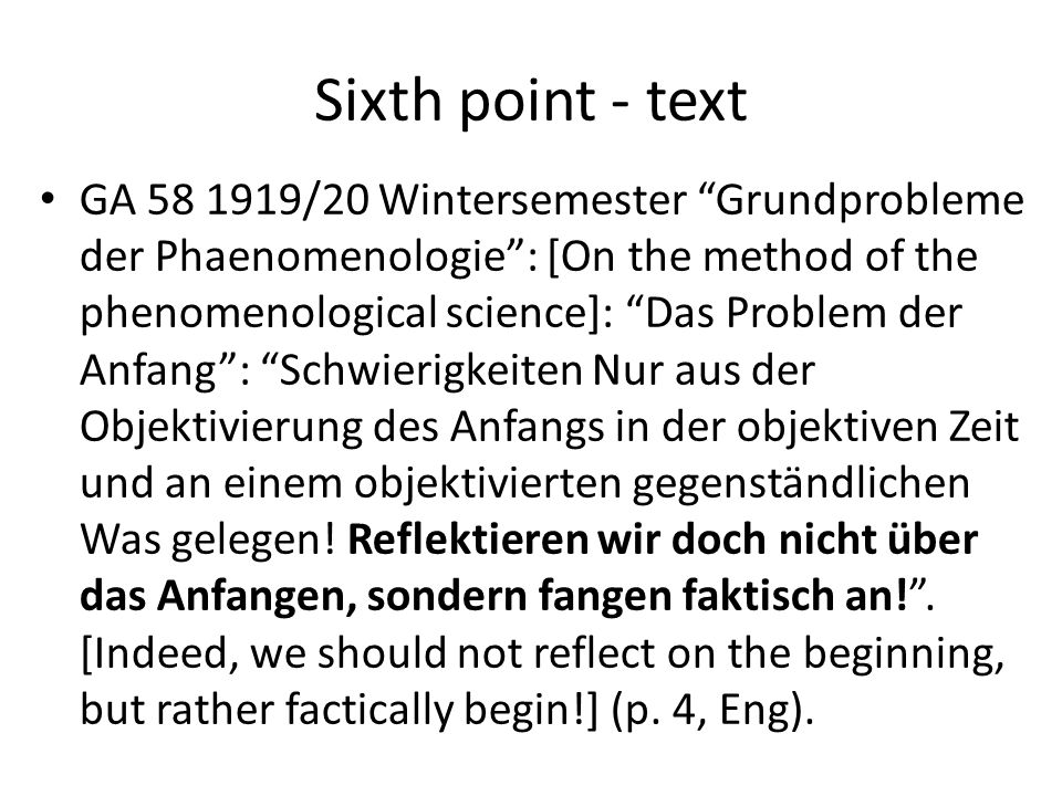 Sixth point - text GA 58 1919/20 Wintersemester Grundprobleme der Phaenomenologie: [On the method of the phenomenological science]: Das Problem der An