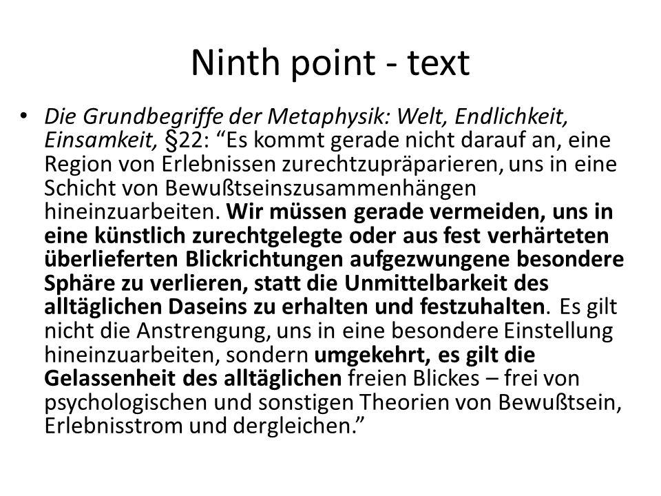 Ninth point - text Die Grundbegriffe der Metaphysik: Welt, Endlichkeit, Einsamkeit, §22: Es kommt gerade nicht darauf an, eine Region von Erlebnissen