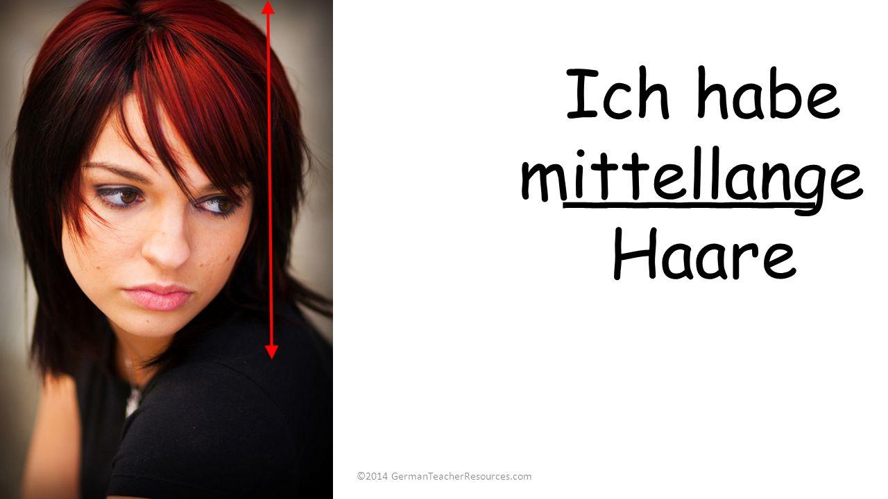 Ich habe ______ Haare kurze ©2014 GermanTeacherResources.com