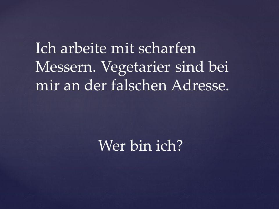 der Metzger/ die Metzgerin der Fleischer / die Fleischerin Welche Fleischsorten gibt es in Deutschland.