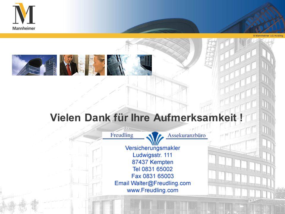 © Mannheimer AG Holding Vielen Dank für Ihre Aufmerksamkeit !