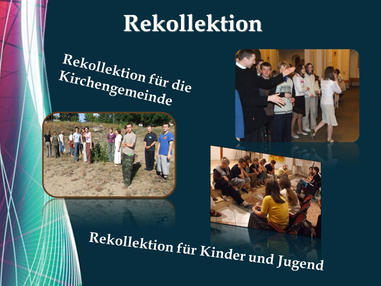 Free Powerpoint TemplatesRekollektion Rekollektion für die Kirchengemeinde Rekollektion für Kinder und Jugend