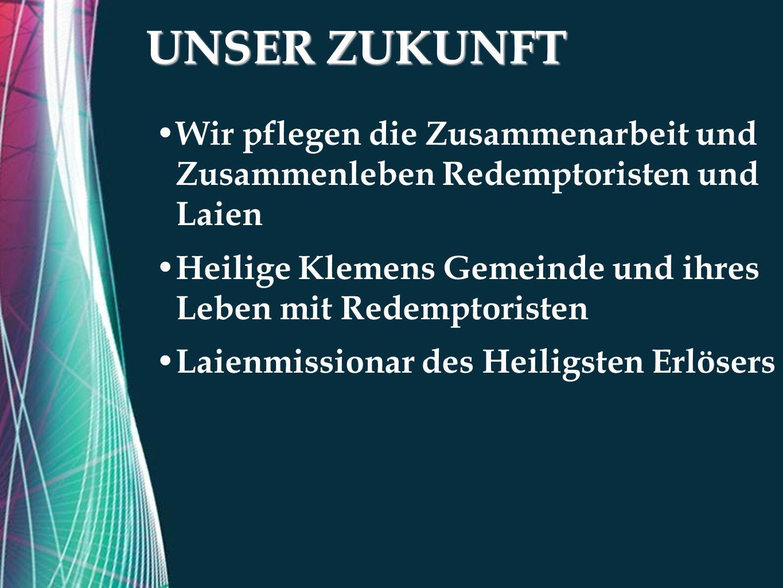 Free Powerpoint Templates UNSER ZUKUNFT Wir pflegen die Zusammenarbeit und Zusammenleben Redemptoristen und Laien Heilige Klemens Gemeinde und ihres Leben mit Redemptoristen Laienmissionar des Heiligsten Erlösers
