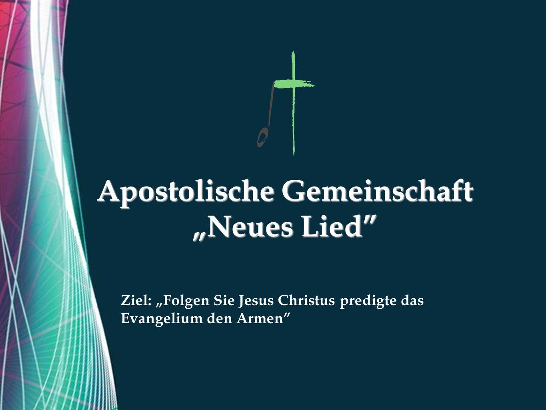 Free Powerpoint Templates Apostolische Gemeinschaft Neues Lied Ziel: Folgen Sie Jesus Christus predigte das Evangelium den Armen