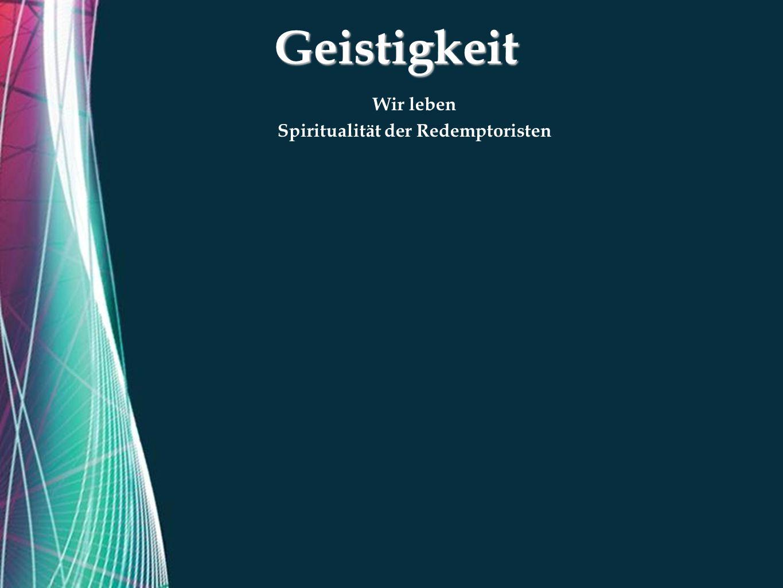 Free Powerpoint TemplatesGeistigkeit Wir leben Spiritualität der Redemptoristen