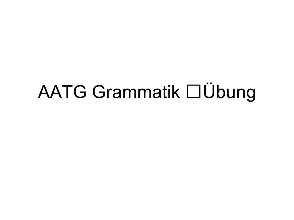 AATG Grammatik Übung