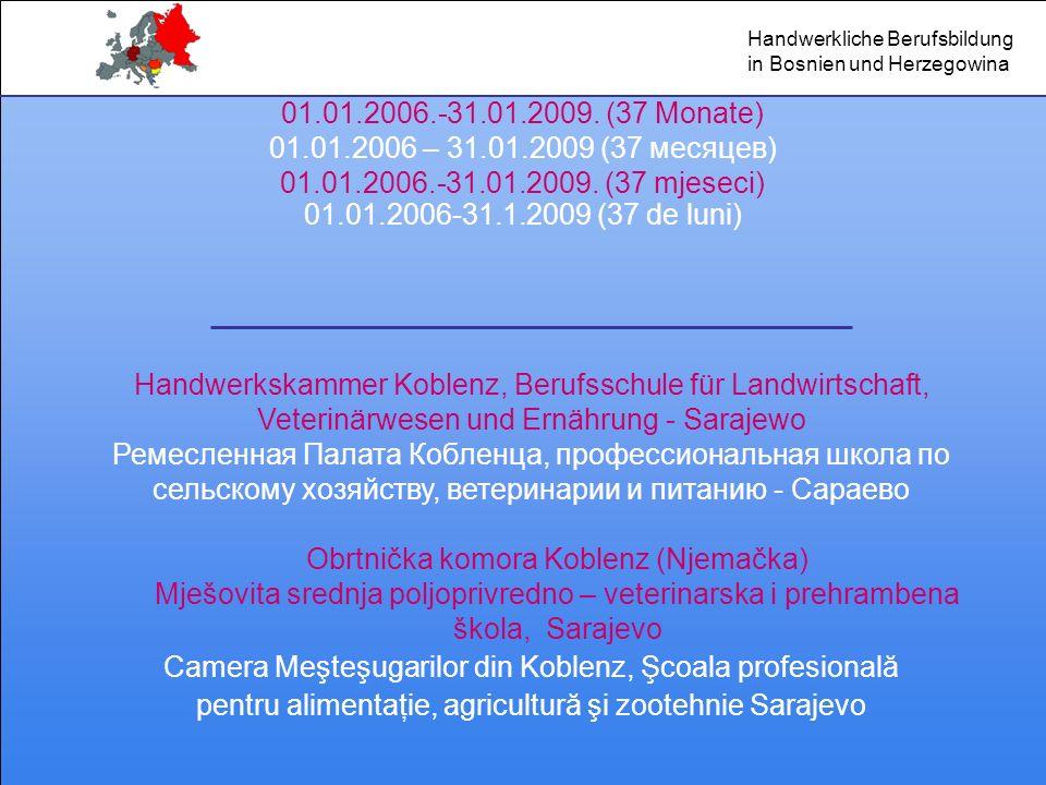 01.01.2006.-31.01.2009. (37 Monate) 01.01.2006 – 31.01.2009 (37 месяцев) 01.01.2006.-31.01.2009. (37 mjeseci) 01.01.2006-31.1.2009 (37 de luni) Handwe