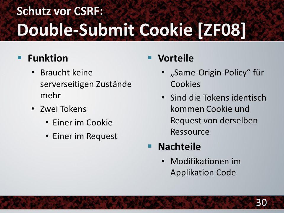 Funktion Braucht keine serverseitigen Zustände mehr Zwei Tokens Einer im Cookie Einer im Request Vorteile Same-Origin-Policy für Cookies Sind die Toke
