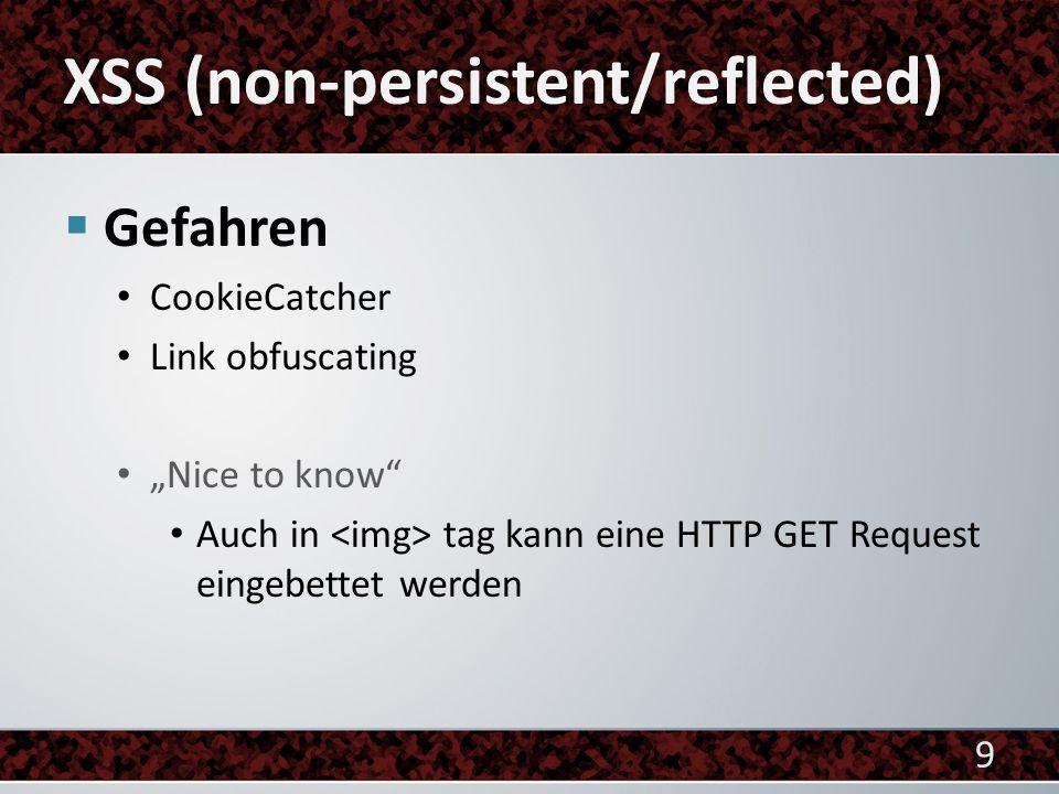 Gefahren CookieCatcher Link obfuscating Nice to know Auch in tag kann eine HTTP GET Request eingebettet werden 9