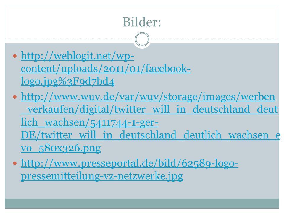 Bilder: http://weblogit.net/wp- content/uploads/2011/01/facebook- logo.jpg%3F9d7bd4 http://weblogit.net/wp- content/uploads/2011/01/facebook- logo.jpg