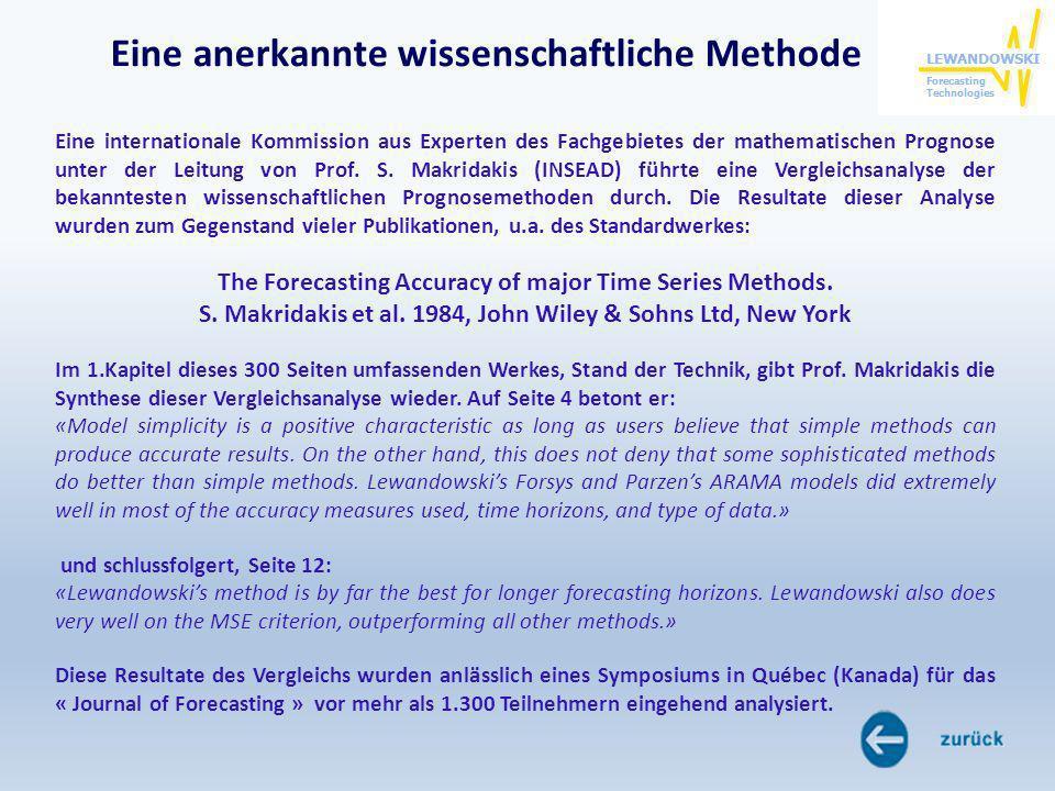 Eine internationale Kommission aus Experten des Fachgebietes der mathematischen Prognose unter der Leitung von Prof. S. Makridakis (INSEAD) führte ein