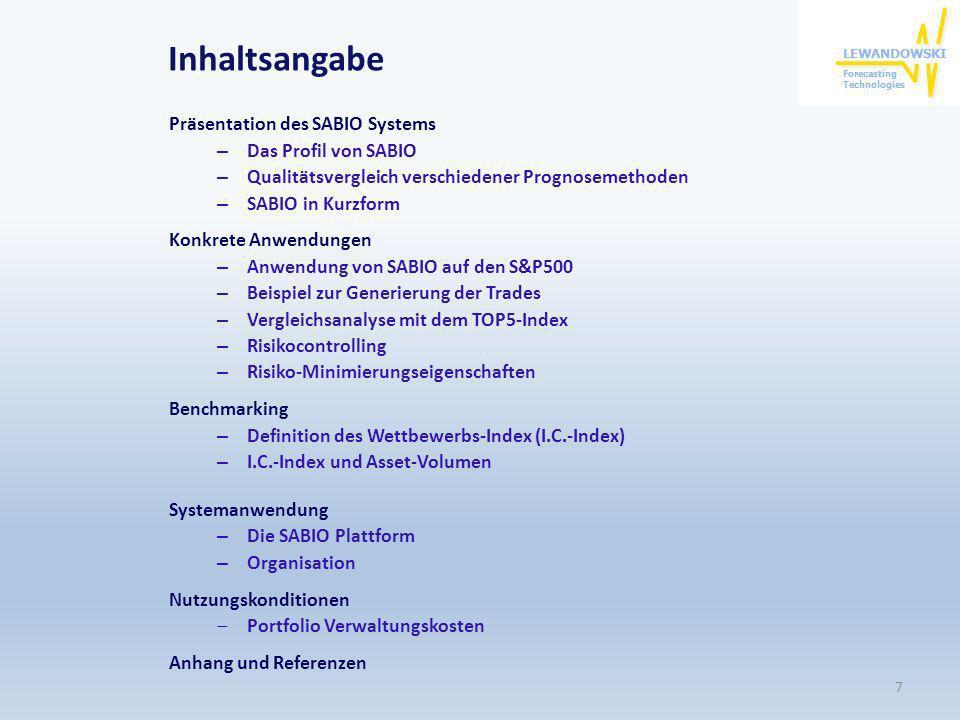 Inhaltsangabe Präsentation des SABIO Systems – Das Profil von SABIO – Qualitätsvergleich verschiedener Prognosemethoden – SABIO in Kurzform Konkrete A