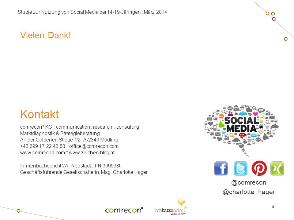 Studie zur Nutzung von Social Media bei 14-19-Jährigen. März 2014 Vielen Dank! 4 Kontakt comrecon° KG. communication. research. consulting Marktdiagno