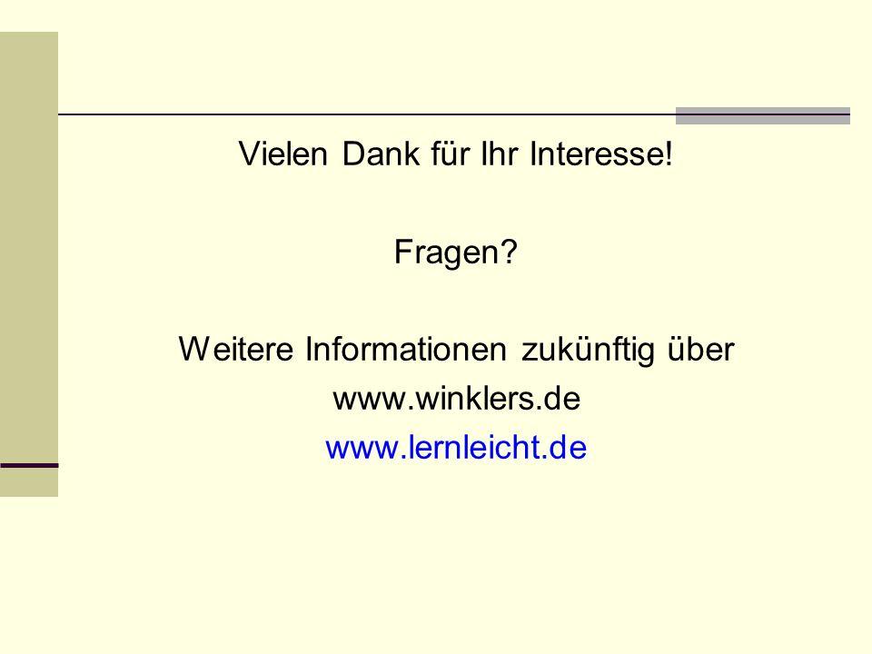 Vielen Dank für Ihr Interesse! Fragen? Weitere Informationen zukünftig über www.winklers.de www.lernleicht.de