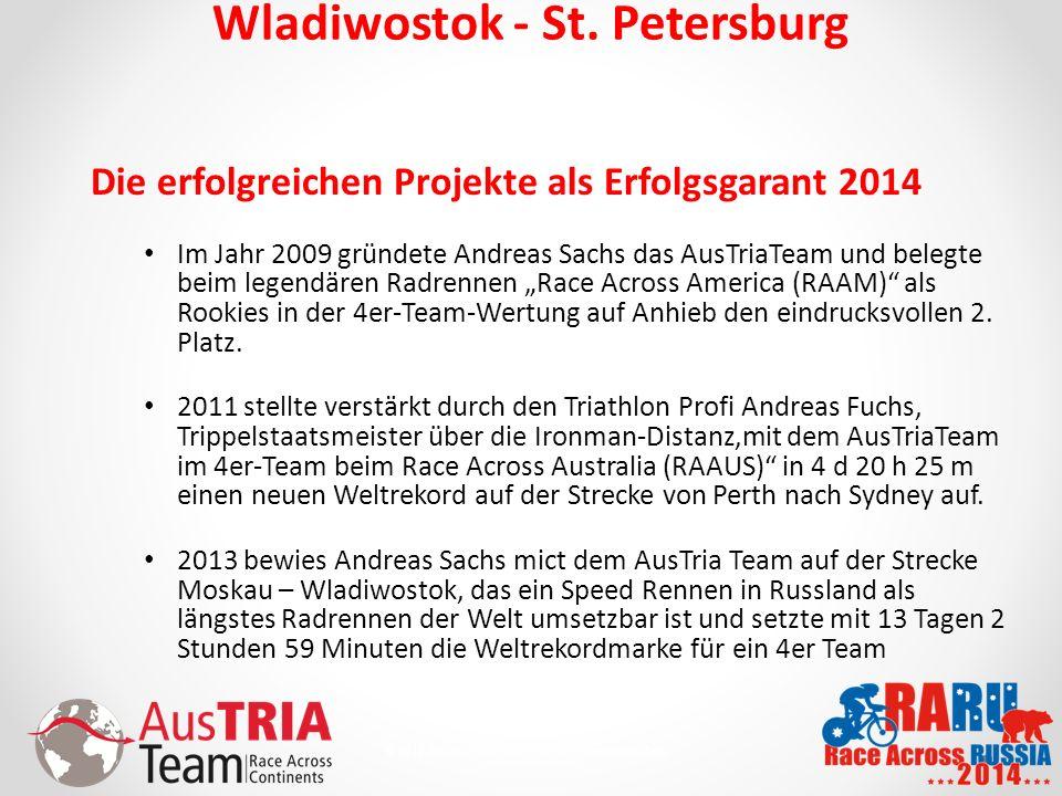 10 © 2010 AusTriaTeam.com - Alle Rechte vorbehalten. Wladiwostok - St. Petersburg Die erfolgreichen Projekte als Erfolgsgarant 2014 Im Jahr 2009 gründ
