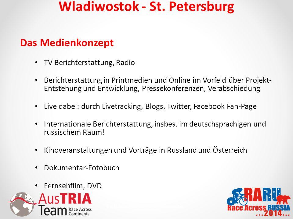 11 © 2010 AusTriaTeam.com - Alle Rechte vorbehalten. Wladiwostok - St. Petersburg Das Medienkonzept TV Berichterstattung, Radio Berichterstattung in P