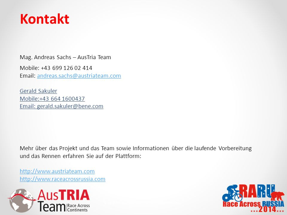 13 © 2010 AusTriaTeam.com - Alle Rechte vorbehalten. Kontakt Mag. Andreas Sachs – AusTria Team Mobile: +43 699 126 02 414 Email: andreas.sachs@austria