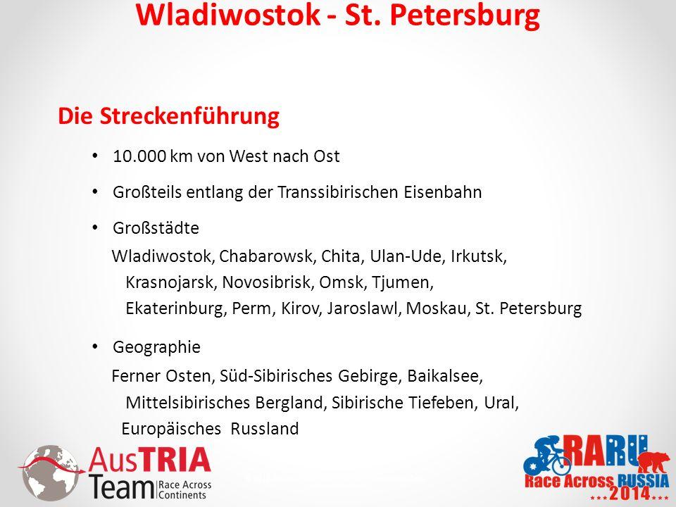6 © 2010 AusTriaTeam.com - Alle Rechte vorbehalten. Wladiwostok - St. Petersburg Die Streckenführung 10.000 km von West nach Ost Großteils entlang der