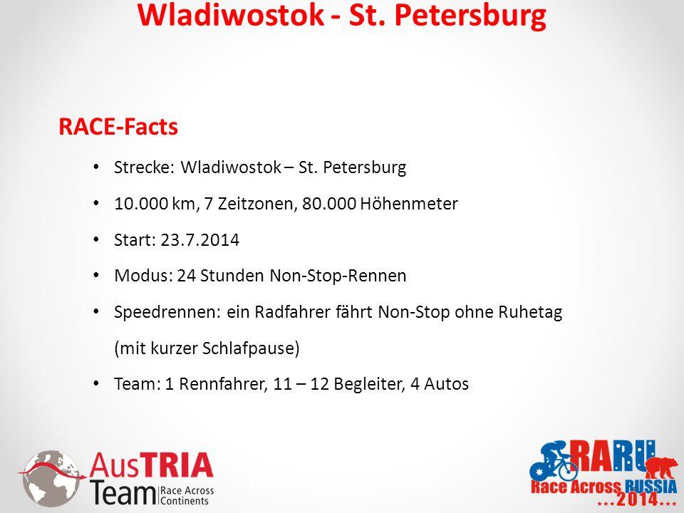 7 © 2010 AusTriaTeam.com - Alle Rechte vorbehalten. Wladiwostok - St. Petersburg RACE-Facts Strecke: Wladiwostok – St. Petersburg 10.000 km, 7 Zeitzon