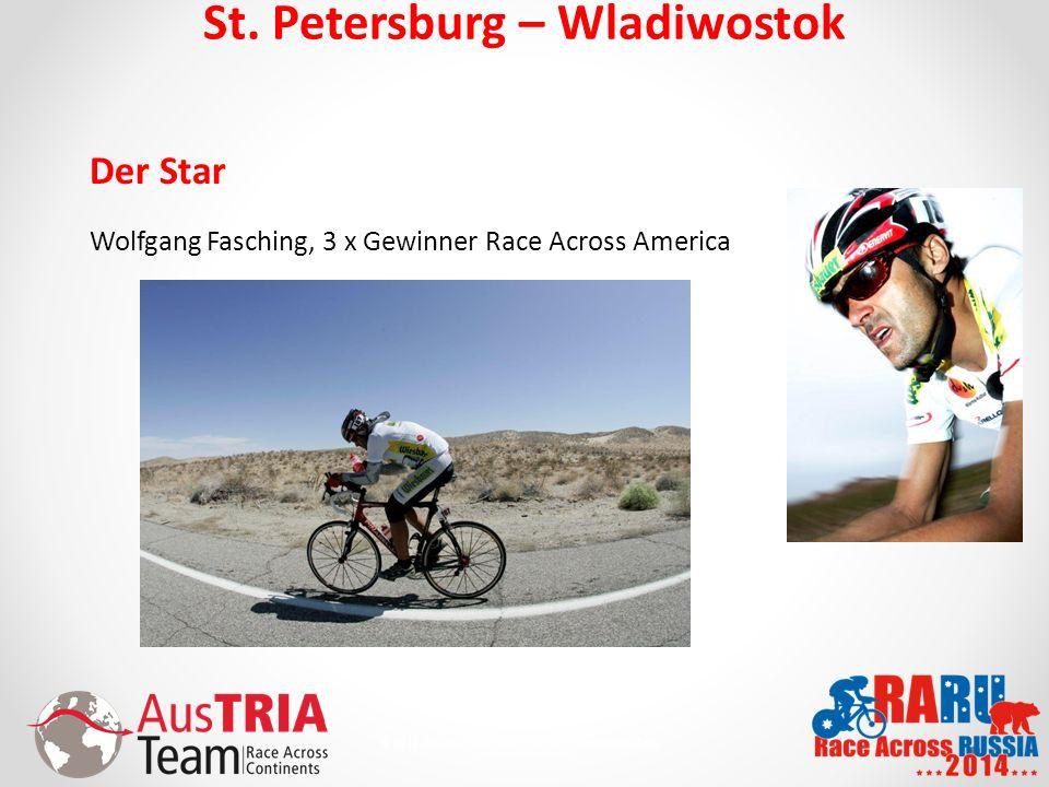 8 © 2010 AusTriaTeam.com - Alle Rechte vorbehalten. St. Petersburg – Wladiwostok Der Star Wolfgang Fasching, 3 x Gewinner Race Across America