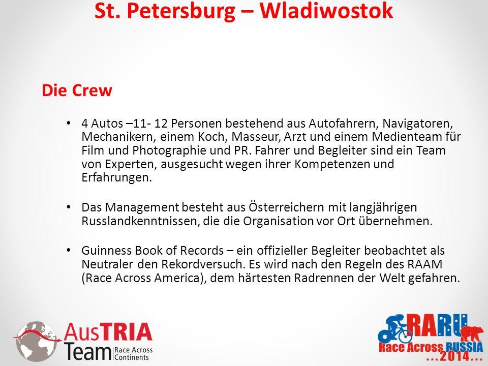 9 © 2010 AusTriaTeam.com - Alle Rechte vorbehalten. St. Petersburg – Wladiwostok Die Crew 4 Autos –11- 12 Personen bestehend aus Autofahrern, Navigato