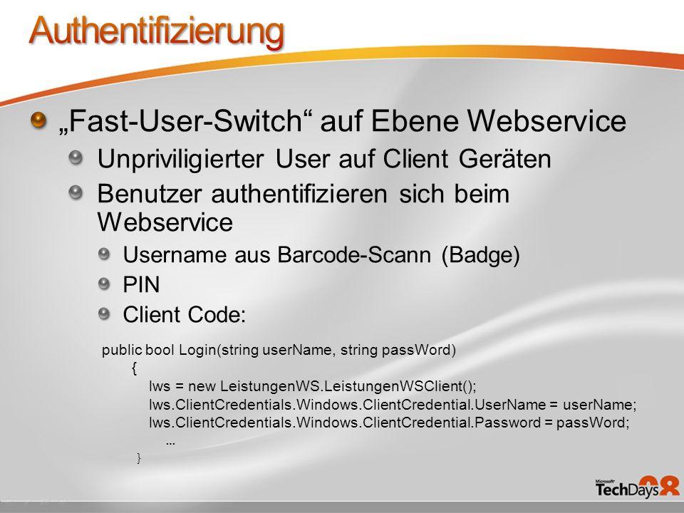 Fast-User-Switch auf Ebene Webservice Unpriviligierter User auf Client Geräten Benutzer authentifizieren sich beim Webservice Username aus Barcode-Sca