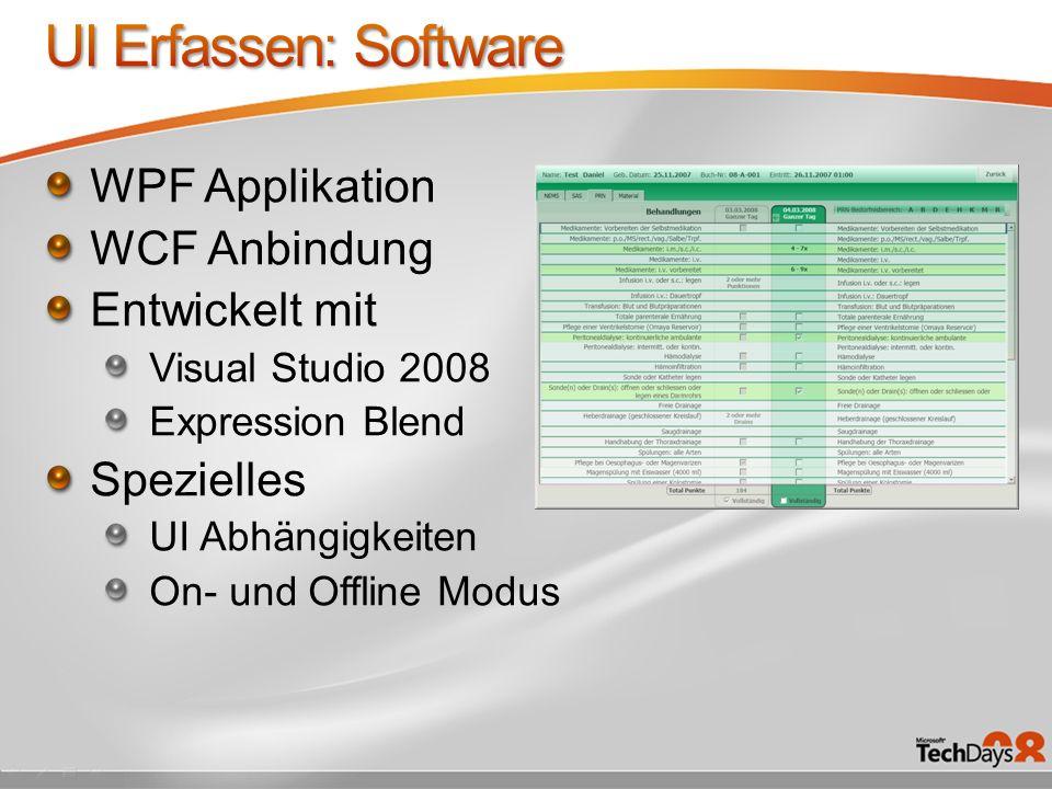 WPF Applikation WCF Anbindung Entwickelt mit Visual Studio 2008 Expression Blend Spezielles UI Abhängigkeiten On- und Offline Modus