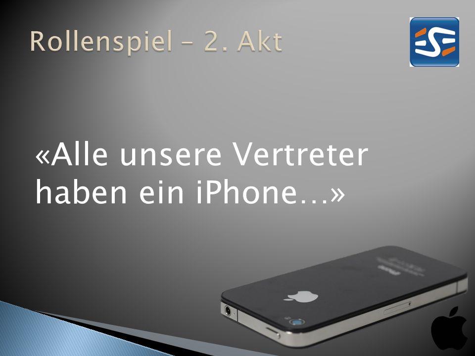 «Alle unsere Vertreter haben ein iPhone…»