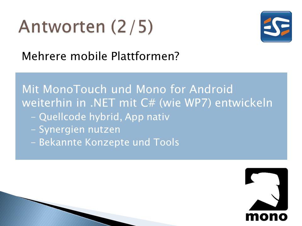 Mehrere mobile Plattformen? Mit MonoTouch und Mono for Android weiterhin in.NET mit C# (wie WP7) entwickeln - Quellcode hybrid, App nativ - Synergien