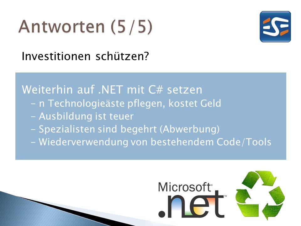 Investitionen schützen? Weiterhin auf.NET mit C# setzen - n Technologieäste pflegen, kostet Geld - Ausbildung ist teuer - Spezialisten sind begehrt (A