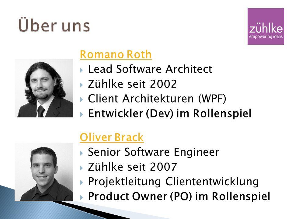 Oliver Brack Senior Software Engineer Zühlke seit 2007 Projektleitung Cliententwicklung Product Owner (PO) im Rollenspiel Romano Roth Lead Software Ar