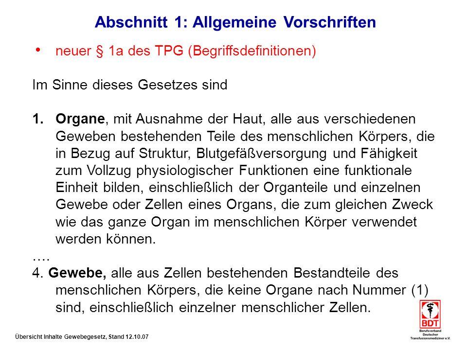 Übersicht Inhalte Gewebegesetz, Stand 12.10.07 Neufassung § 10: Kennzeichnung (von Fertigarzneimitteln) (8) Vorgaben für allogene, autologe und gerichtete Gewebezubereitungen.