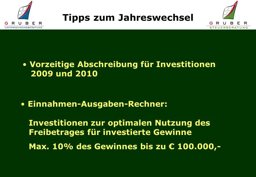 Tipps zum Jahreswechsel Vorzeitige Abschreibung für Investitionen 2009 und 2010 Einnahmen-Ausgaben-Rechner: Investitionen zur optimalen Nutzung des Freibetrages für investierte Gewinne Max.