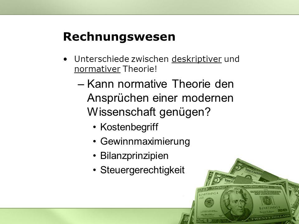 Rechnungswesen Unterschiede zwischen deskriptiver und normativer Theorie.
