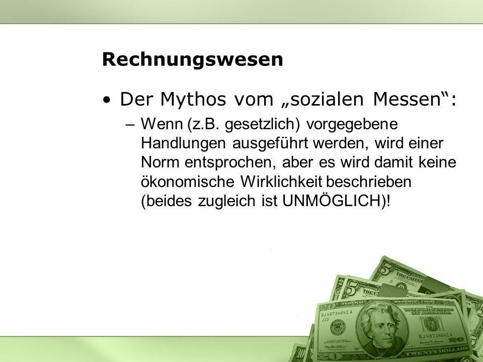 Rechnungswesen Der Mythos vom sozialen Messen: –Wenn (z.B.