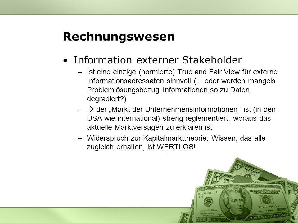 Rechnungswesen Information externer Stakeholder –Ist eine einzige (normierte) True and Fair View für externe Informationsadressaten sinnvoll (...